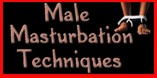 Male Masturbation Techniques